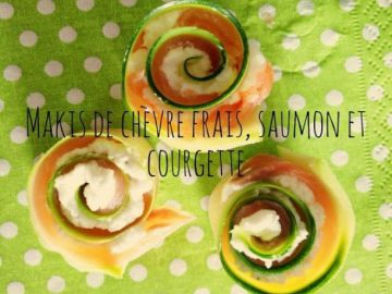 Makis de chèvre frais, saumon et courgette